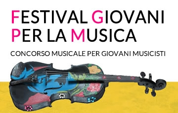 CONCORSO FESTIVAL GIOVANI PER LA MUSICA EDIZIONE 2017