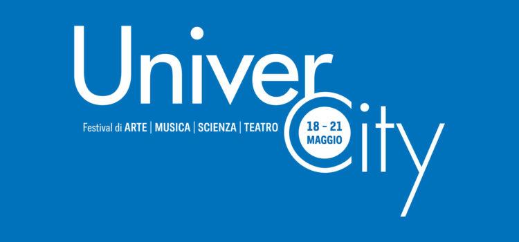 UNIVERCITY FESTIVAL DI ARTE MUSICA SCIENZA TEATRO