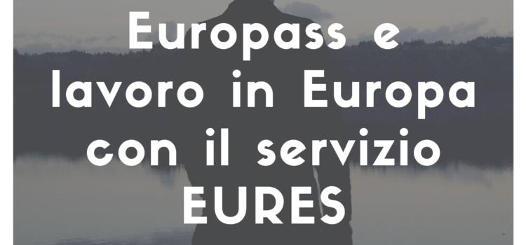 EUROPASS E SERVIZIO EURES: LAVORARE IN EUROPA