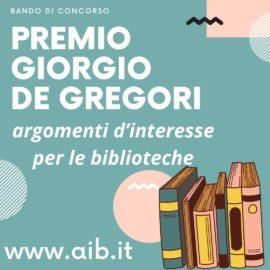 PREMIO GIORGIO DE GREGORI: TEMATICHE RIGUARDANTI LE BIBLIOTECHE