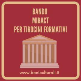 BANDO MIBACT: TIROCINI RETRIBUITI
