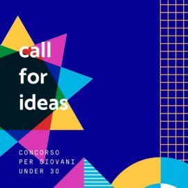 CALL FOR IDEAS:  IDEE PROGETTUALI DI GIOVANI UNDER 30